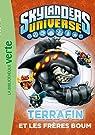 Skylanders 04 - Terrafin et les frères Boum par Activision