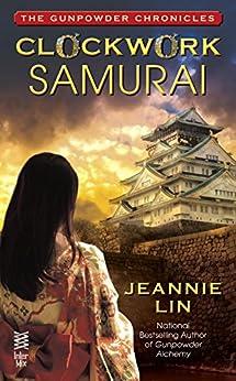 Clockwork Samurai (Gunpowder Chronicles) by [Lin, Jeannie]