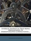 Epistolae Anatomicae Duae Novas Observationes, et Animadversiones Complectentes, Giovanni Battista Morgagni, 1175155810