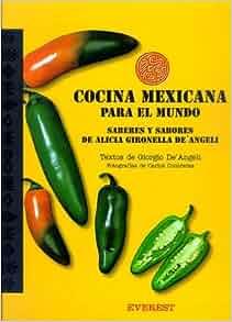 Cocina Mexicana Para el Mundo: Saberes y Sabores de Alicia Gironella