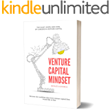 VENTURE CAPITAL MINDSET: Become the candidate that every venture capital firm would like to hire