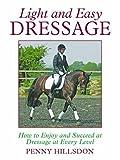 Light and Easy Dressage, Penny Hillsdon, 0851319300