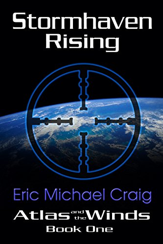 Stormhaven Rising (Atlas and the Winds Book 1) by [Craig, Eric Michael]