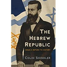 The Hebrew Republic: Israel's Return to History