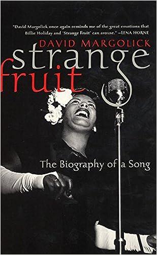 Strange Fruit The Biography Of A Song David Margolick Hilton Als