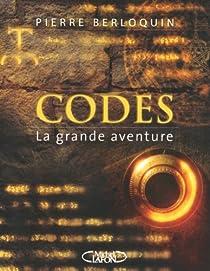 Codes : La grande aventure par Berloquin