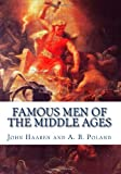 Famous Men of the Middle Ages, John Haaren and A. B. Poland, 1449521207