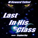 Last in His Class | M Howard Talbot
