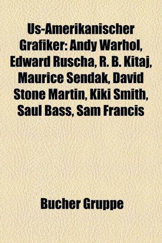 Us-Amerikanischer Grafiker: Andy Warhol, Edward Ruscha, R. B. ...