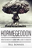 download ebook hormegeddon: how too much of a good thing leads to disaster by bill bonner (2014-08-29) pdf epub