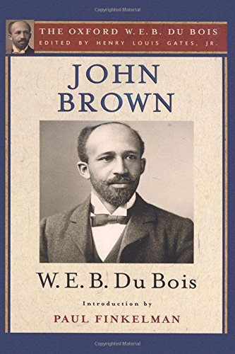 John Brown Oxford (John Brown (The Oxford W. E. B. Du Bois))
