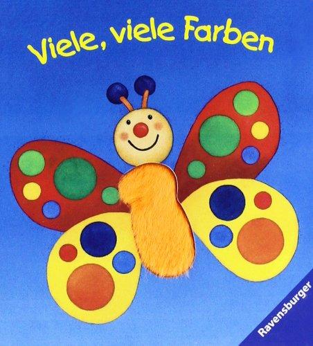 Mein erstes Fühlbuch: Viele, viele Farben