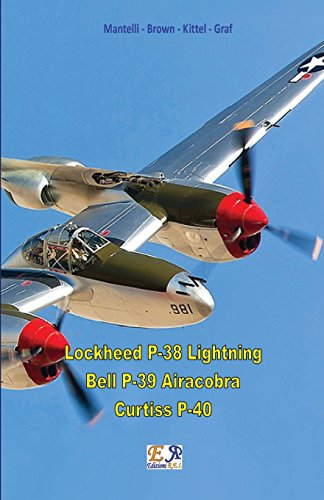 Lockheed P-38 Lightning - Bell P-39 Airacobra - Curtiss P-40