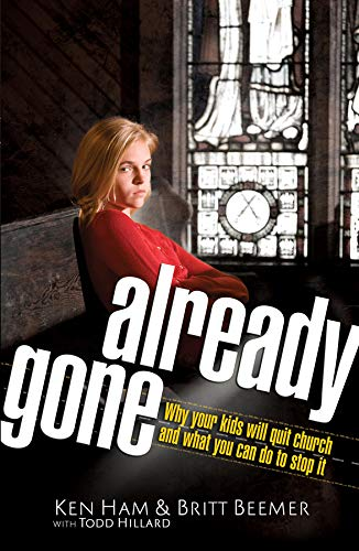 (Already Gone: Why your kids will quit church and what you can do to stop it)