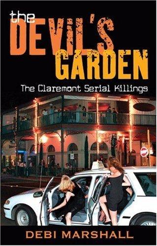 The Devil's Garden: The Claremont Serial Killings by Debi Marshall (2007-06-01)