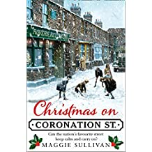 Christmas on Coronation Street: The perfect Christmas read (Coronation Street, Book 1)