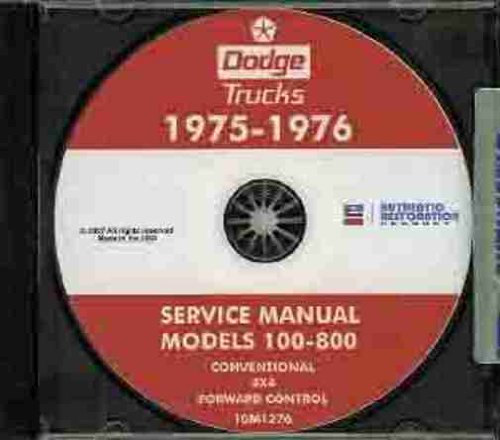 1975 1976 DODGE PICKUP & TRUCK REPAIR SHOP & SERVICE MANUAL CD. GAS & DIESEL MODELS 100, 200, 300, 500, 600, 700, 800, D, S, W, Pickup, Forward Control, Conventional, School Bus, Club Cab, 4x2, & 4x4. 75 76 (Club Cab Models)