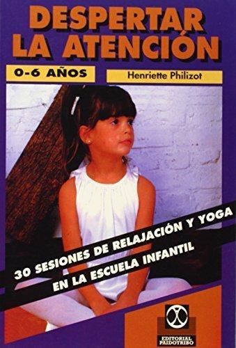 Despertar La Atencion - 30 Sesiones de Relajacion y Yoga En ...