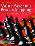 img - for The Strategos Guide to Value Stream and Process Mapping book / textbook / text book