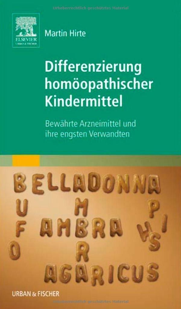Differenzierung homöopathischer Kindermittel: Bewährte Arzneimittel und ihre engsten Verwandten von Martin Hirte (18. Februar 2008) Gebundene Ausgabe