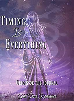 Timing Is Everything: Origin Of The Journal by [Shae, Sybil]