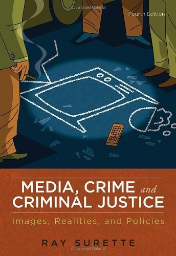 Media, Crime, and Criminal Justice: Images, Realities, and Policies by Surette, Ray (August 3, 2010) Paperback 4