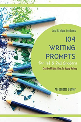 (104 Writing Prompts for 1st & 2nd Graders: Creative Writing Ideas for Young)