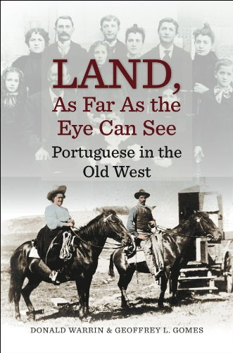 Land, As Far As the Eye Can See: Portuguese in the Old West (Portuguese in the Americas Series)
