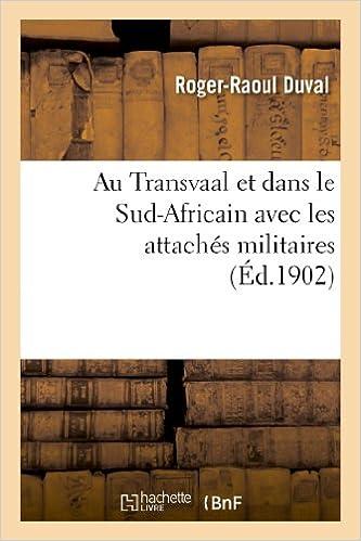 Lire Au Transvaal et dans le Sud-Africain avec les attachés militaires epub pdf