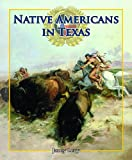 Native Americans in Texas, Janey Levy, 1615324518