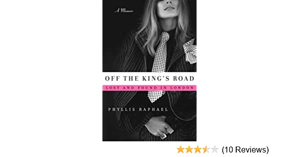 Off The Kings Road Lost And Found In London Phyllis Raphael