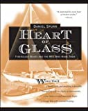 Heart of Glass: Fiberglass Boats and the Men Who Built Them by Daniel Spurr (1-Mar-2004) Paperback