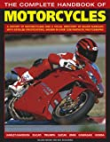 img - for The Complete Handbook Of Motorcycles: A history of motorcycling and a visual directory of major marques with detailed specifications, shown in over 1250 fantastic photographs book / textbook / text book