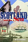 Scotland and the Sea, Nick Robins, 1848327501