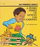 img - for A Pedro Perez Le Gustan Los Camiones/Joshua James Likes Trucks (Rookie Readers (Please See Individual Levels)) (Spanish Edition) book / textbook / text book