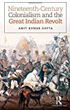 img - for Nineteenth-Century Colonialism and the Great Indian Revolt book / textbook / text book