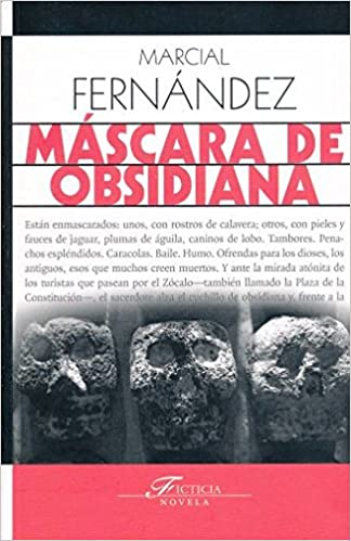 Máscara de Obsidiana: Marcial Fernández: 9786075210698: Amazon.com: Books