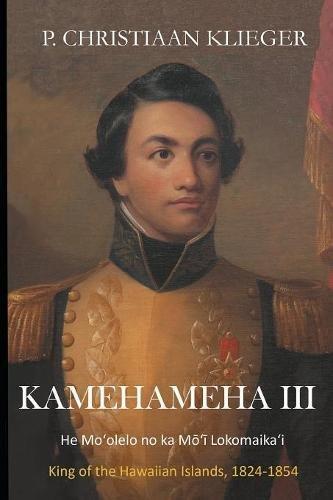 Kamehameha III: He Mo'olelo no ka Mo'i Lokomaika'i
