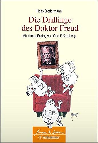 Die Drillinge des Doktor Freud: Mit einem Prolog von Otto F. Kernberg (Wissen & Leben)