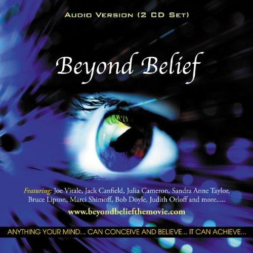 CD : JOE VITALE - JACK C ANFIELD - JULIA CAMERON - Beyond Belief (CD)
