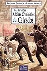 Les grandes affaires criminelles du Calvados par Acher