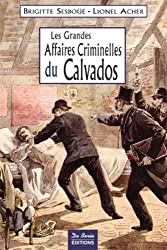 Calvados Grandes Affaires Criminelles