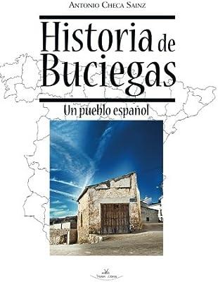 Historia De Buciegas: Un pueblo español Pueblos de España: Amazon ...