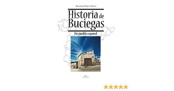 Historia De Buciegas: Un pueblo español Pueblos de España: Amazon.es: Checa Sainz, Antonio: Libros