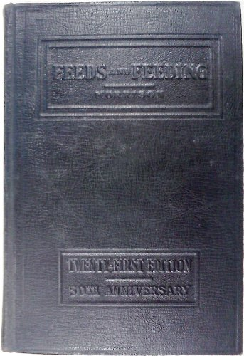 Feeds and Feeding: A Handbook for the Student and Stockman, 21st Edition, Unabridged, 50th Anniversary