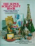 The Super Scrap-Craft Book, Artis Aleen Eckstein and Heidi Borchers, 0453004393