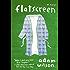 Flatscreen: A Novel