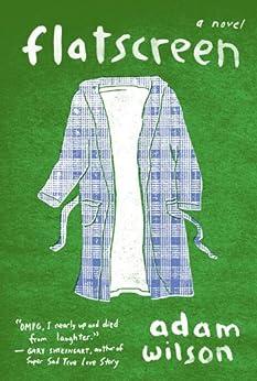 Flatscreen: A Novel by [Wilson, Adam]