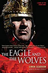 The Eagle and the Wolves: A Novel of the Roman Army (Eagle Series Book 4)