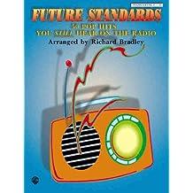 Future Standards: 50 Pop Hits You Still Hear on the Radio